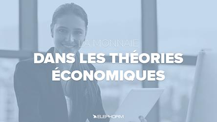La monnaie dans les théories économiques |