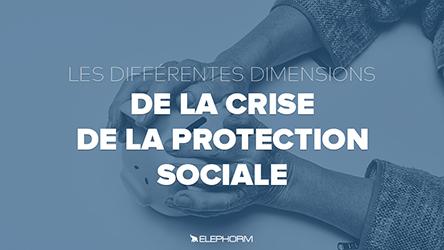 Les différentes dimensions de la crise de la protection sociale |