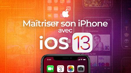Maîtriser son iPhone avec iOS 13 |