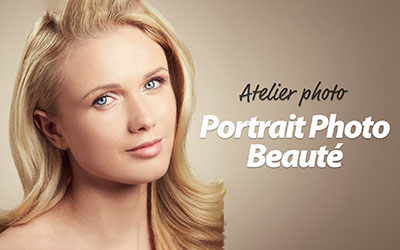 Atelier photo : Portrait Photo Beauté |