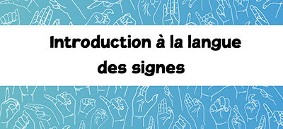 Introduction à la langue des signes |