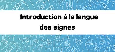 Introduction à la langue des signes Française (LSF) |