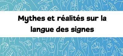 Introduction à la langue des signes (LSF)- Mythes et réalités |