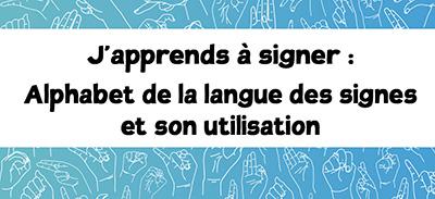 J'apprends à signer (LSF)- 03 - Alphabet de la langue des signes |