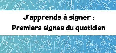 J'apprends à signer (LSF) - 01 - Premiers signes du quotidien |