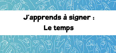 J'apprends à signer (LSF) - 13 - Le temps |