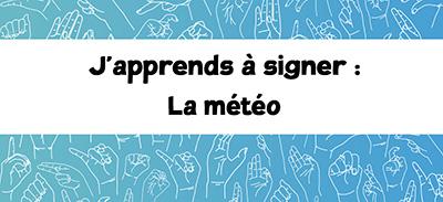 J'apprends à signer (LSF) - 17 - La météo |