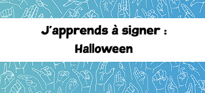 J'apprends à signer (LSF) - 18 - Halloween |
