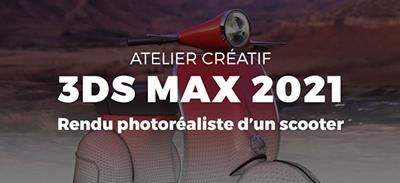 3Ds Max 2021 - Atelier créatif |
