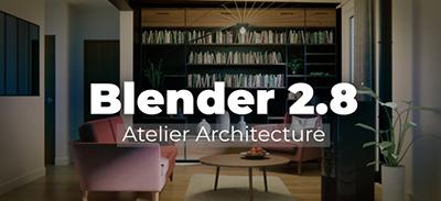 Blender 2.8 - Atelier architecture |