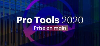 Pro Tools 20 - Prise en main |