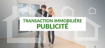 Transaction immobilière - Publicité  